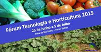 Convite à dinamização – Fórum Tecnologia e Horticultura 2015